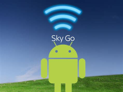 sky app android sky go on android 22nd feb launch coolsmartphone