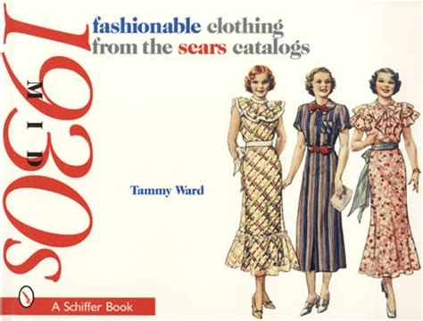 mid 30s fashion mid 1930s fashionable clothing from the sears catalogs