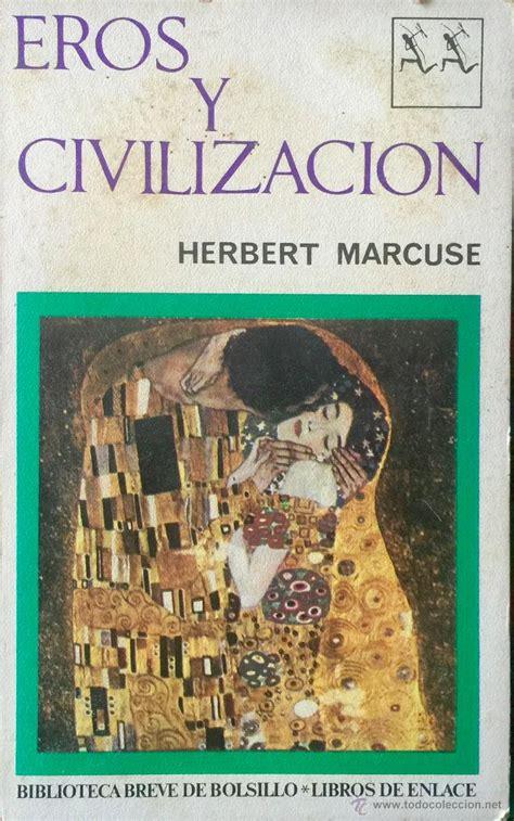 libro eros y civilizacion eros y civilizaci 243 n herbert marcuse un cl 225 sic comprar en todocoleccion 51525820