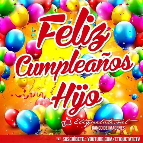 imagenes de happy birthday para hijo 18 best images about cumplea 241 os on pinterest happy
