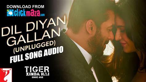 download free mp3 unplugged songs dil diyan gallan unplugged tiger zinda hai neha