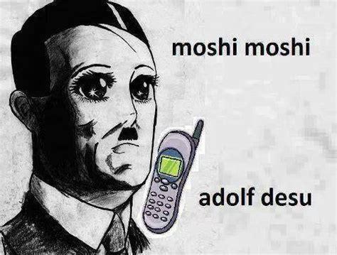 Moshi Moshi Meme - moshi moshi adolf desu by michaelthebrony on deviantart