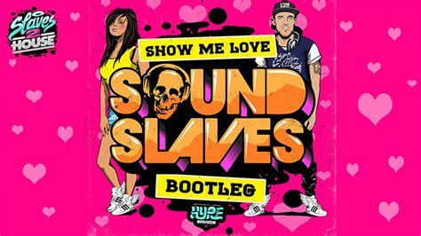 show me house music robin s show me love soundslaves bootleg remix free