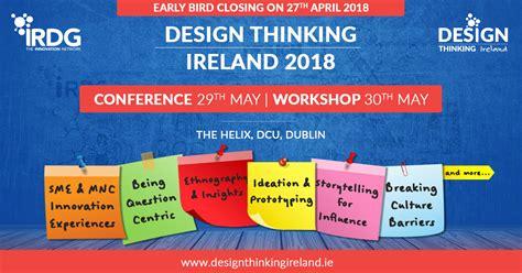 design thinking conference 2018 irdg s design thinking ireland conference workshop in