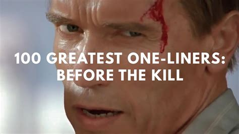 movie quotes one liners 100 greatest one liners before the kill youtube