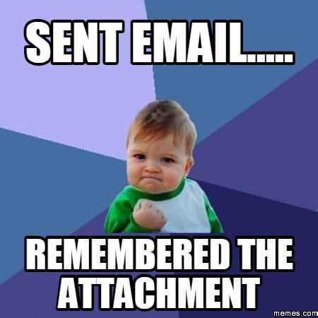 Email Meme - sent email remembered the attachment memes com