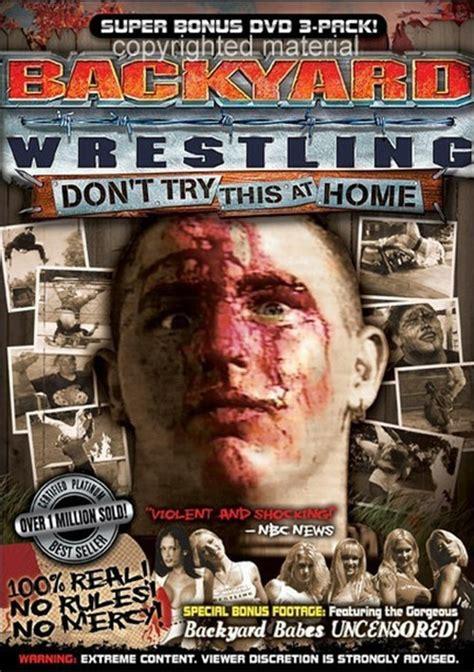 backyard wrestling dvd backyard wrestling don t try this at home super bonus