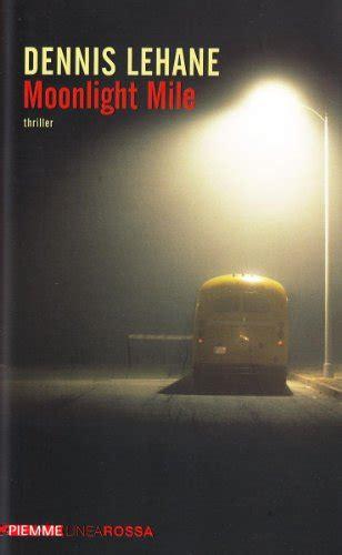 libro moonlight mile libro pioggia nera di dennis lehane