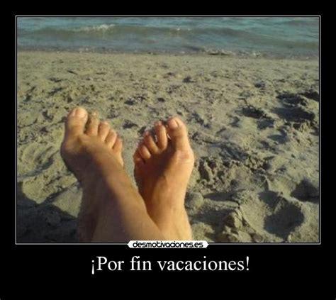 imagenes fin vacaciones 161 por fin vacaciones desmotivaciones