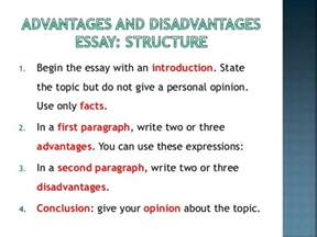 Essay About Advantages And Disadvantages by How To Write And Advantages And Disadvantages Essay