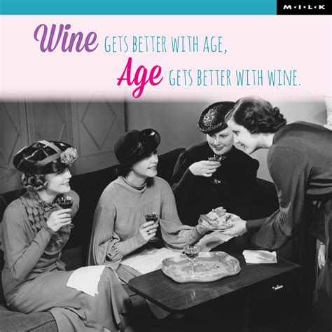 Age Gets Better With Wine Quote