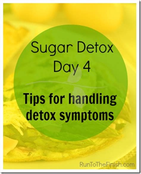 Douillard 4 Day Detox by Sugar Detox Diary Day 4 Managing Detox Symptoms