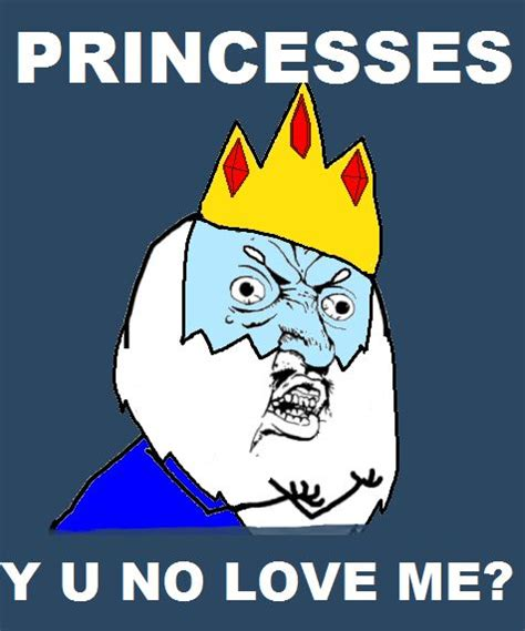 Y U So Meme - ice king y u no meme laughing so hard hahaha adventure