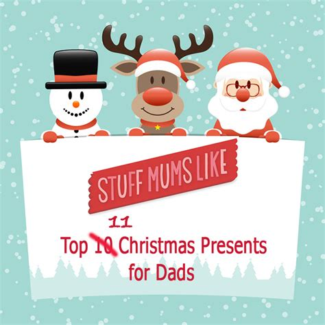 our top ten christmas gifts for dads stuff mums like