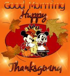 good thanksgiving disney good morning happy thanksgiving quote pictures