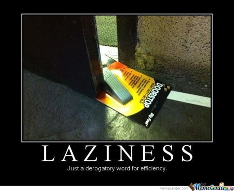 definition of lazinnes by eli 205 meme center