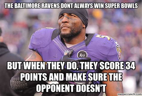 Baltimore Ravens Memes - the baltimore ravens dont always win super bowls