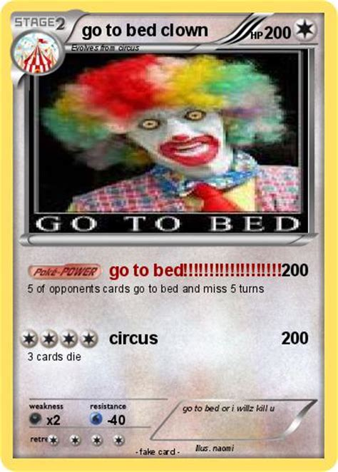 go to bed clown pok 233 mon go to bed clown go to bed