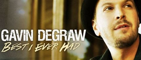 gavin degraw best i had best i had lyrics
