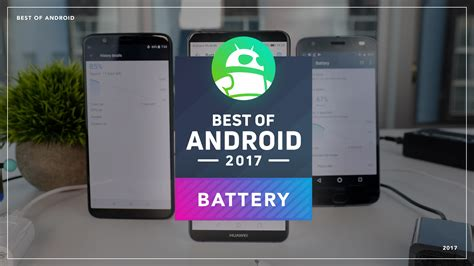 best of android 2017 which phone has the battery android authority