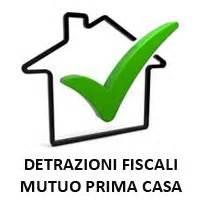 detrazioni mutuo prima casa detrazioni fiscali conticchio immobiliare