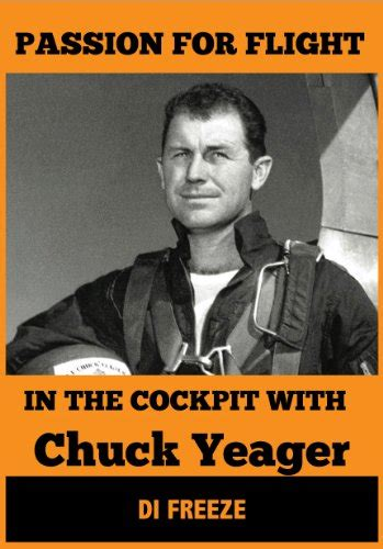 yeager biography book in the cockpit with chuck yeager passion for flight book