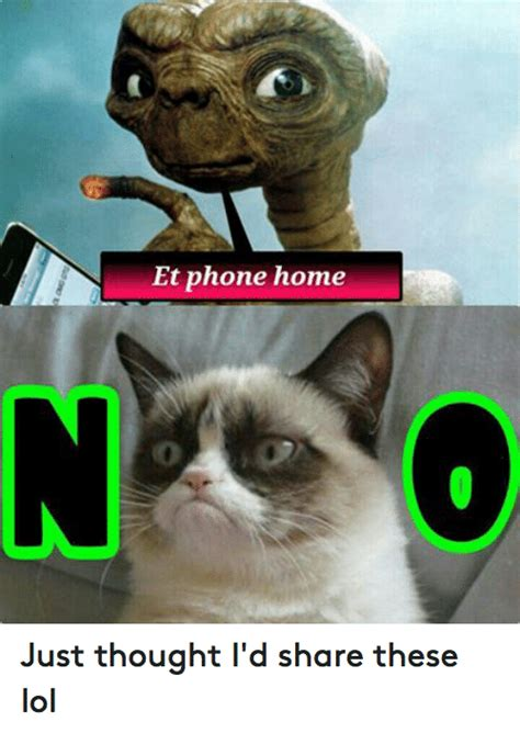 Et Phone Home Meme - et phone home just thought i d share these lol lol meme