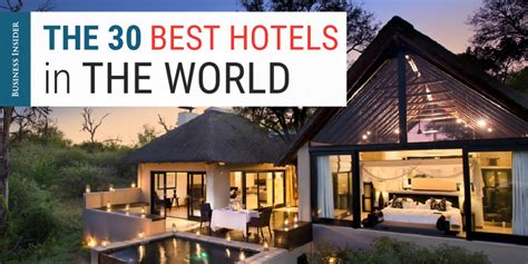 the best hotels in the world the best hotels in the world 2015 business insider