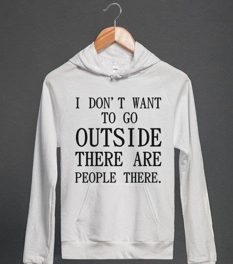 Sweater Hoodie If You Want Go To Go H01 1 i don t want to go outside there are there hoodie