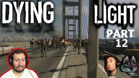 dying light co op part 12 the hellish bridge from hell