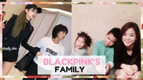 blackpink family meet blackpink s family youtube