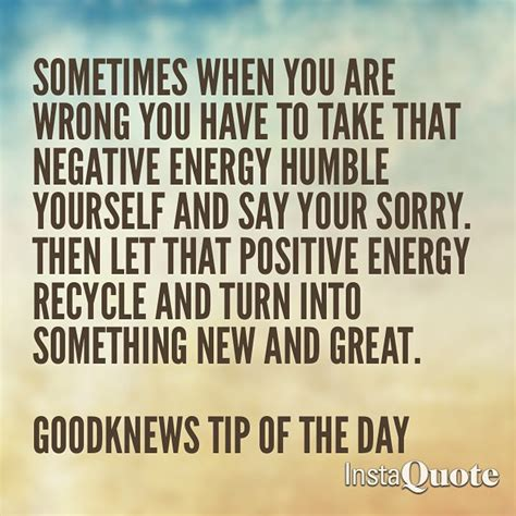 turn negative energy into positive energy motivation sometimes when you are wrong you have to take