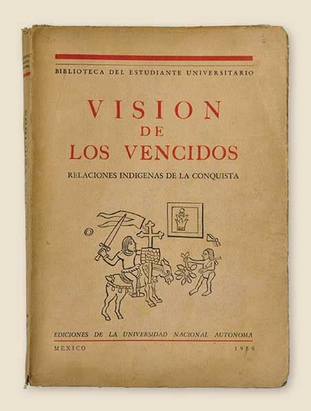 libro los vencidos por miguel le 243 n portilla el humanista de m 233 xico