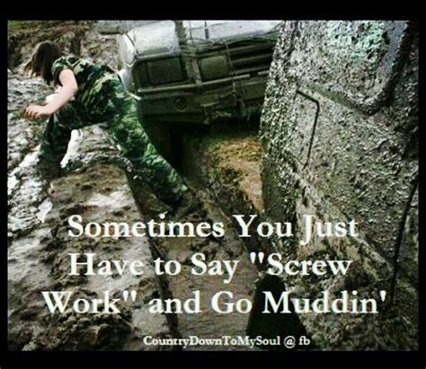 mudding quotes for mudding quotes and sayings quotesgram