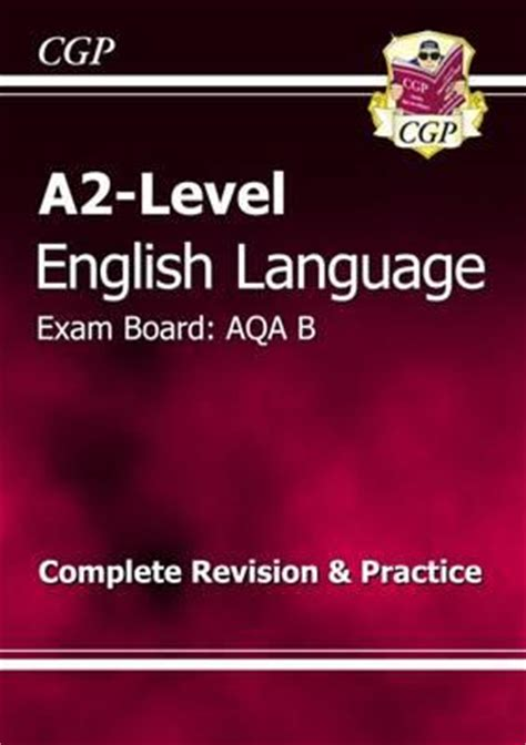 aqa english language practice 129218633x a2 level english language aqa b complete revision practice cgp books 9781847622808