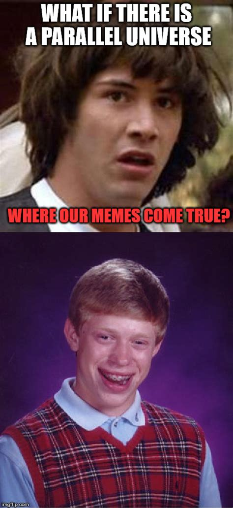Meanwhile In Our Universe Meme