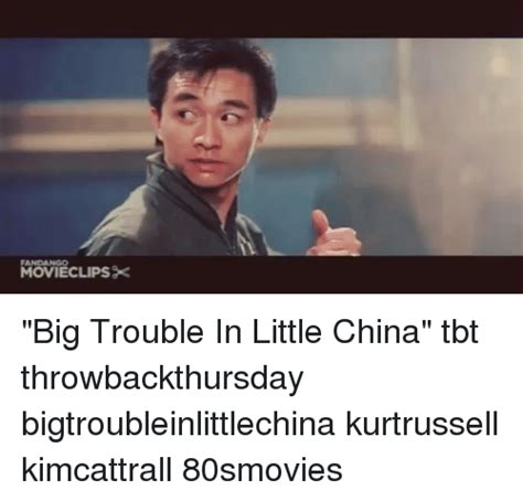 Big Trouble In Little China Meme - 25 best memes about big trouble in little china big