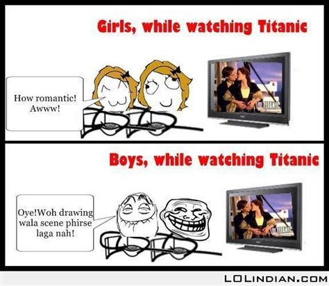 Girl Boy Meme - boys vs girl watching titanic lol indian funny indian