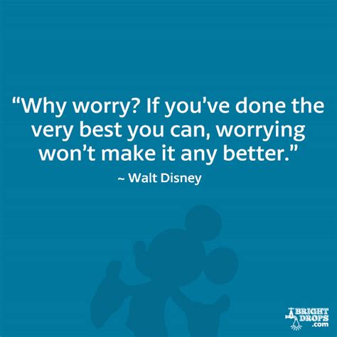 walt disney quote why worry quotes quotesgram