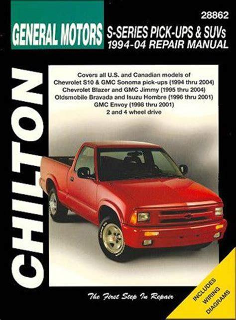 motor repair manual 1999 isuzu hombre parking system general motors s series pick ups and suvs 1994 2004 1563926008 9781563926006 chilton usa
