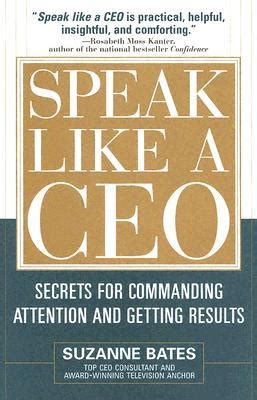 speak like a ceo secrets for commanding attention and