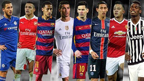 top 100 mejores jugadores del mundo 2015 2016 lista 100 lojtar 235 t m 235 t 235 kripur n 235 historin 235 e futbollit