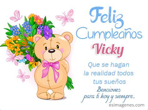 imagenes de feliz cumpleaños vicky feliz cumplea 241 os vicky im 225 genes tarjetas postales con