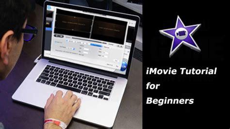 tutorial imovie for mac imovie tutorial how to edit videos with imovie for mac