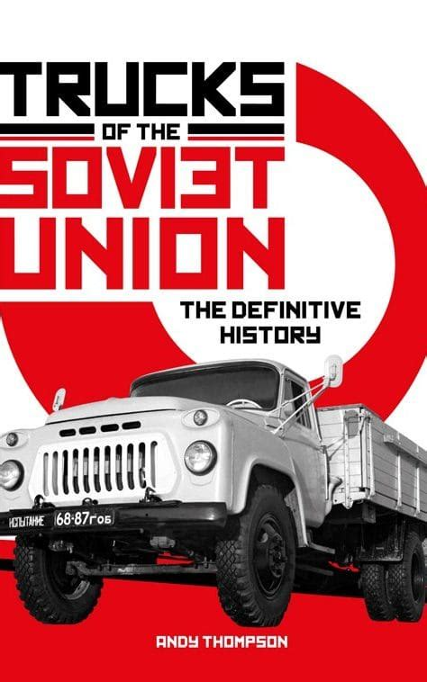 trucks of the soviet union the definitive history cars