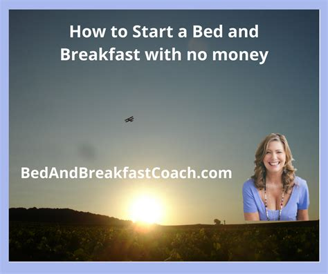 how to open a bed and breakfast how to start a bed and breakfast with no money the bed