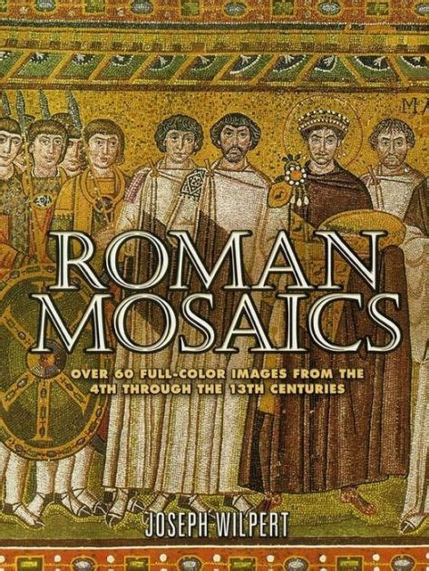 libro souvenirs dormants roman roman mosaics over 60 full color images from the 4th through the 13th centuries by joseph