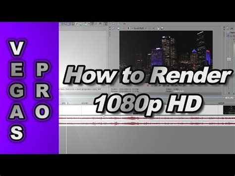 sony vegas pro 11 tutorial how to render in 720p hd how to render 720p 1080p video using sony vegas pro 10