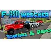 Farming Simulator 2015  Towing And Repo W/ F 650 Wrecker