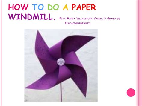 How Make A Paper - how to make a paper windmill